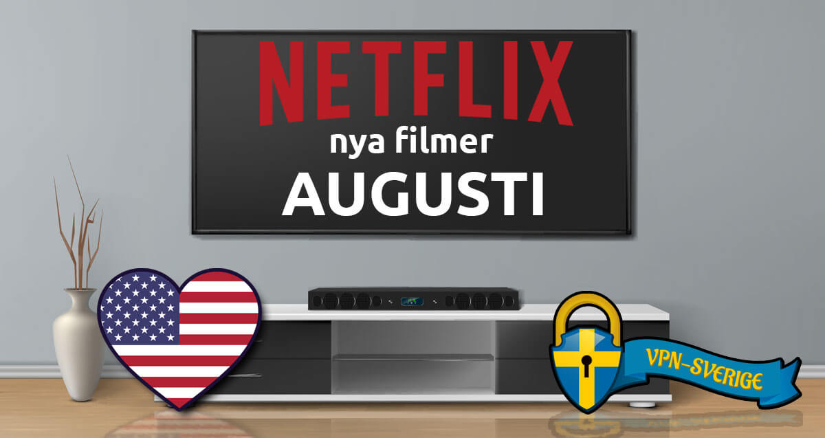 Netflix nya filmer augusti