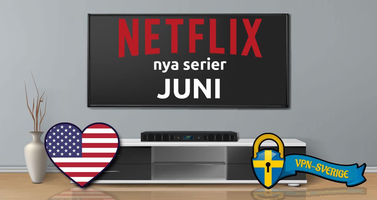 Netflix nya serier Juni